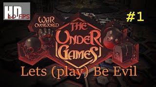 Lets (play) be Evil - War for the Overworld - The Under games - part 1