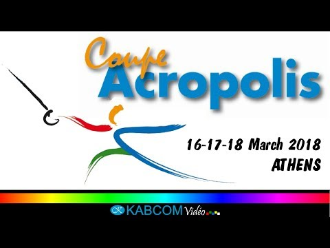 COUPE ACROPOLIS 2018 - WORLD CUP - WOMEN'S SABRE INDIVIDUAL - SEMI-FINAL AND FINAL