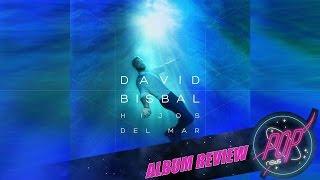 David Bisbal - Hijos Del Mar (ALBUM REVIEW)