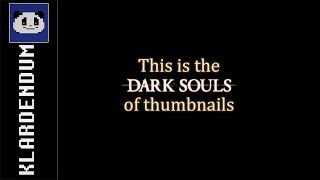 Genre formative years or This is the Dark Souls of My Videos