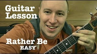 Rather Be ★ Guitar Lesson (EASY) ★ Clean Bandit   ★  (Todd Downing)