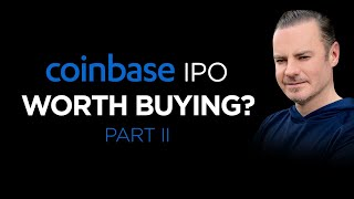 COINBASE IPO Part 2: Worth Buying? Answered Here Including IPO Price Prediction On April 14th 2021