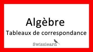 Algèbre - Leçon 4 - Tableaux de correspondance