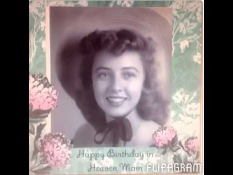 Happy Birthday to my Mother in Heaven - YouTube
