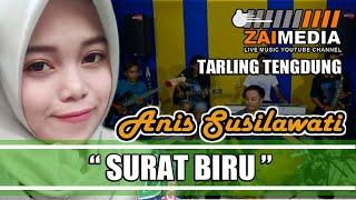 """"""" SURAT BIRU """" Tarling Tengdung Zaimedia Live Music (Cover) By Anis Susilawati"""