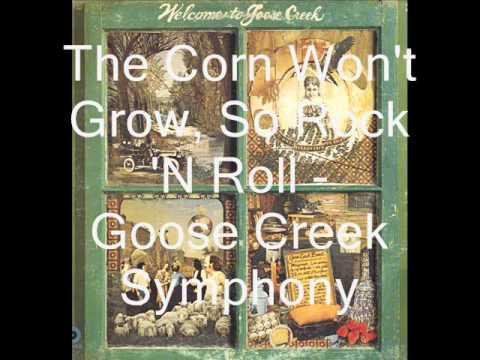 Goose Creek Symphony - The Corn Won't Grow, So Rock 'N Roll
