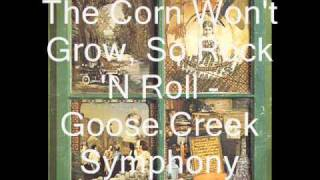 Goose Creek Symphony - The Corn Won