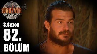 Survivor Panorama 3. Sezon | 82. Bölüm
