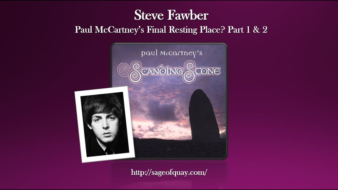 Sage of Quay™ - Steve Fawber - Paul McCartney's Final Resting Place? Part 1 & 2 (Nov 2020)