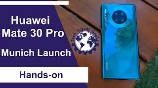 Huawei Mate 30 Pro Hands On - Munich, Germany 19/09/2019