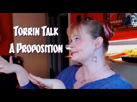 Torrin Talk: A Proposition