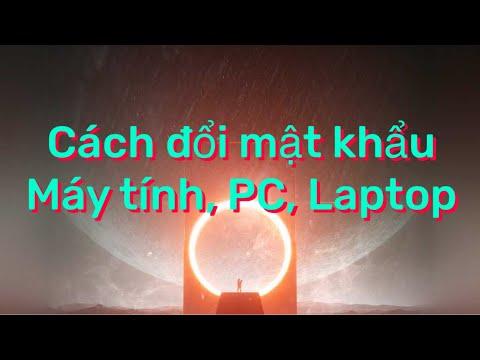 Cách đổi mật khẩu (pass) máy tính, pc, laptop win 7,8, 10.