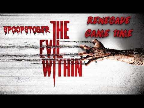 #SPOOPSTOBER The Evil Within (FOR REAL THIS TIME)