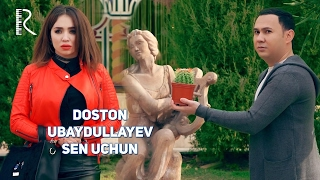 Doston Ubaydullayev - Sen uchun | Достон Убай...