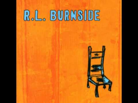 R.L. Burnside - My Eyes (Keep Me in Trouble)