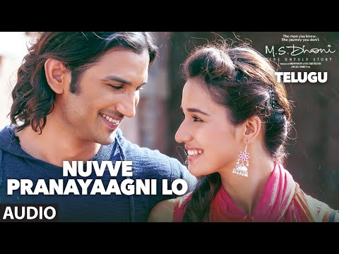 Nuvve Pranayaagni Lo Full Song Audio || M.S - Telugu || Sushant Singh Rajput, Kiara Advani