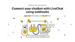 Building LiveChat Apps 101: Connect your chatbot with LiveChat using webhooks