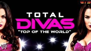 "2013: WWE Total Divas - Theme Song - ""Top of the World"" [Download] [HD]"