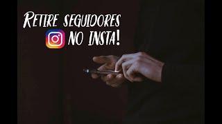 🚫 Como REMOVER | EXCLUIR Seguidores do Instagram 📱