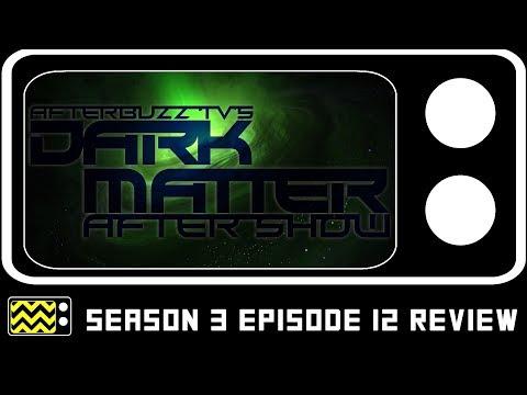 Download Dark Matter Season 3 Episode 12 Review & AfterShow | AfterBuzz TV