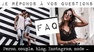 FAQ : Blog, Insta, perso, couple...
