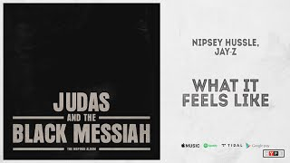 New Songs Like Nipsey Hussle ft. Jay-Z - What It Feels Like Recommendations