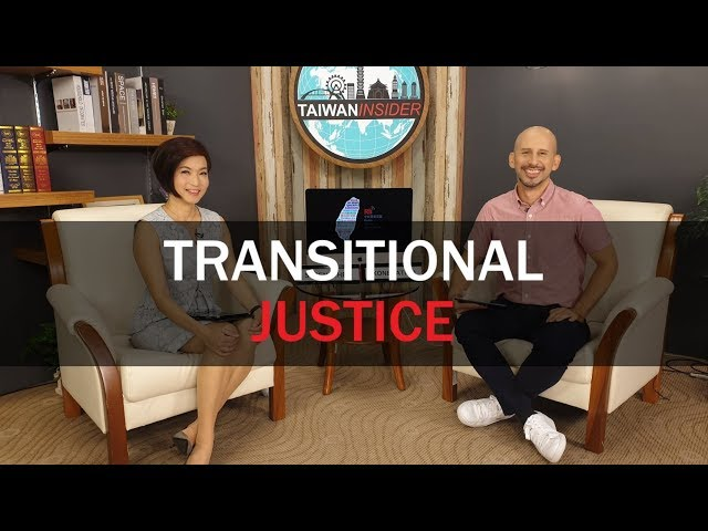 Transitional Justice | Taiwan Insider | July 11, 2019 | RTI