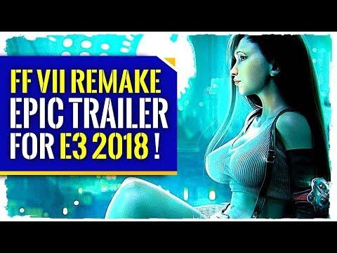 FINAL FANTASY 7 REMAKE | E3 2018 HYPE! (Final FAntasy 7 Remake PS4 2018)