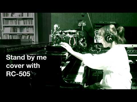 Stand by me cover with RC-505 Mai Hyakumoto
