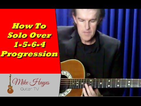 Guitar Scales: How To Solo Over 1 - 5 - 6 - 4 Chord Progressions In ...