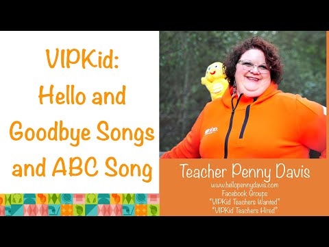 VIPKID Hello and Goodbye songs and ABC songs with Teacher Penny
