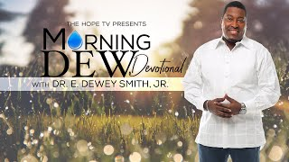 Morning Dew Devotional with Dr. Smith