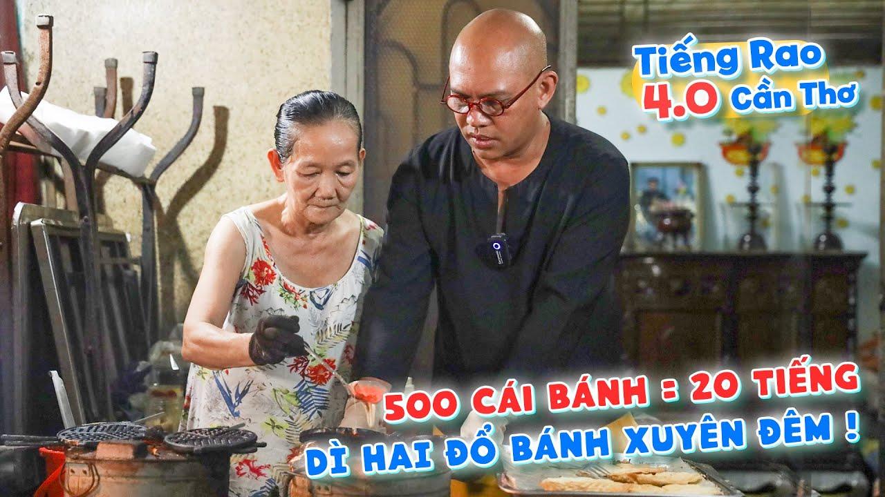 Thương Color Man dì Hai quyết tâm đổ 500 bánh kẹp xuyên đêm để tham gia TIẾNG RAO 4.0 !