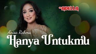 Anisa Rahma - Hanya Untukmu (Official)