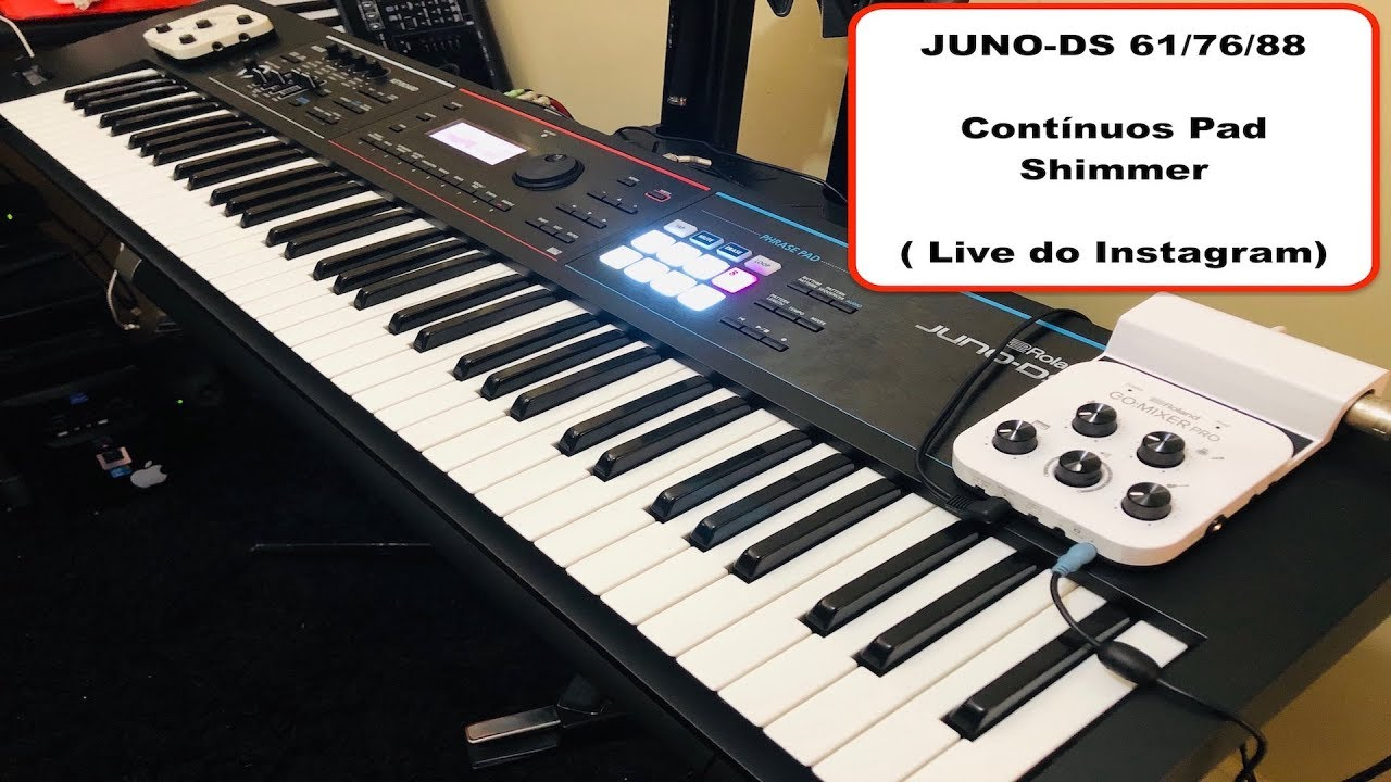Roland JUNO-DS 61/76/88 - Contínuos Pad Shimmer ( Live do Instagram)