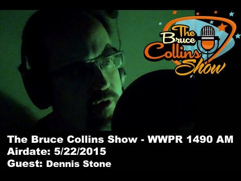 The Bruce Collins Show 5/22/15 - Dennis Stone