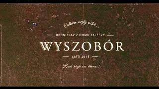 Dronisław z Domu Talerzy - Wyszobór / Lato 2015 / Polska z lotu ptaka 4K