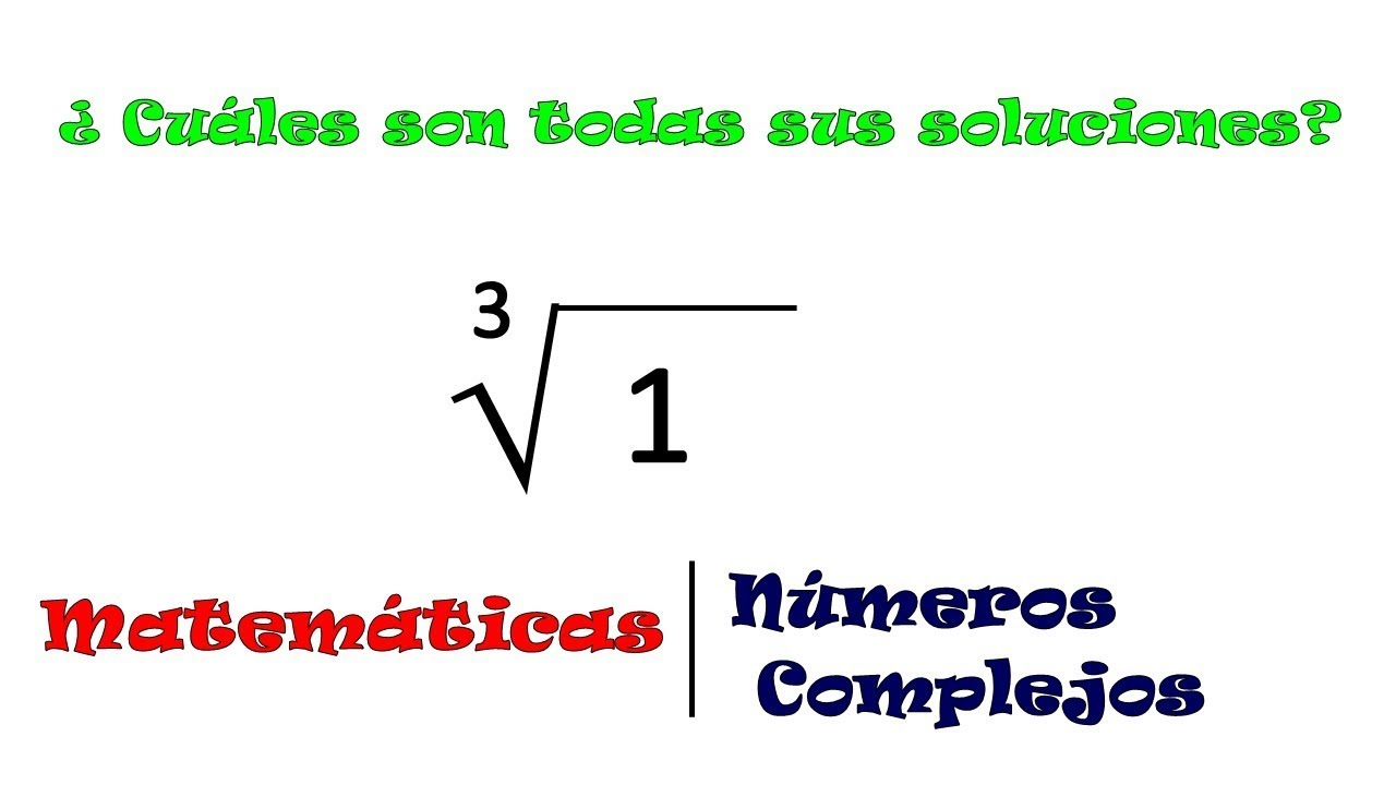 Raíz cúbica de 1. Sus tres soluciones. - YouTube