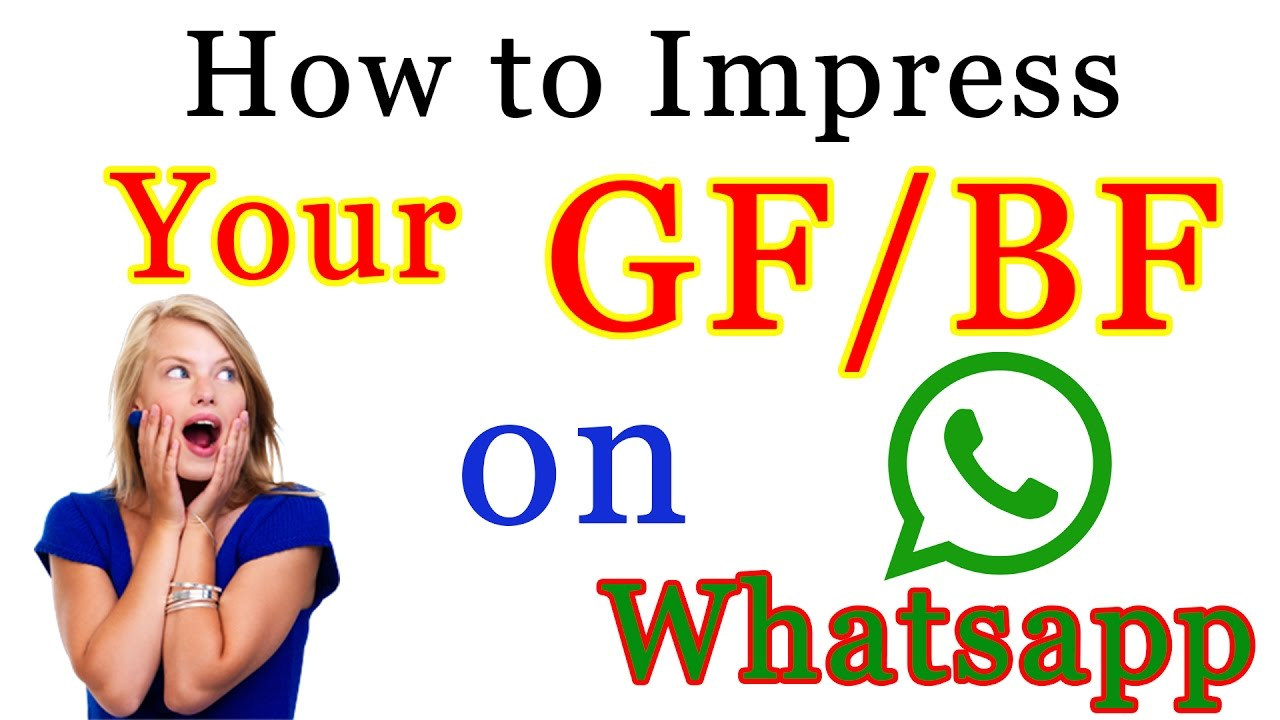 Impress Friend Your Girl To How