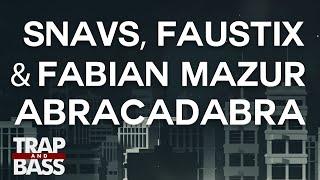 Snavs, Faustix & Fabian Mazur - Abracadabra