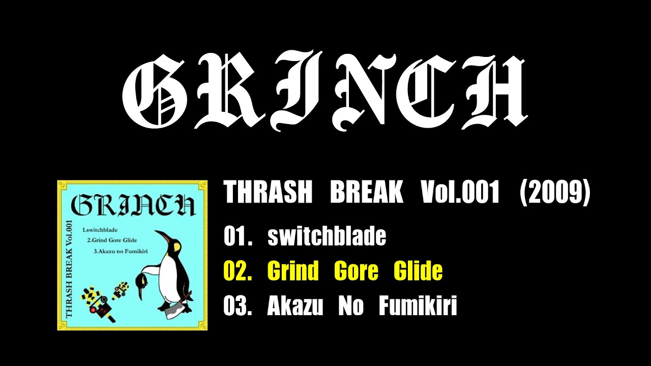 GRINCH - Grind Gore Glide (THRASH BREAK Vol.001)