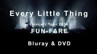 Every Little Thing / 「Every Little Thing Concert Tour 2014 ~ FUN-FARE ~」トレーラー映像002