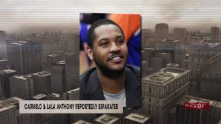 Carmelo and LaLa Anthony reportedly separated | Rumor Report