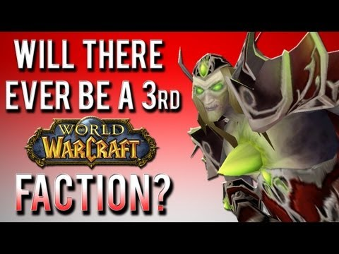 Will there ever be a third faction in World of Warcraft?