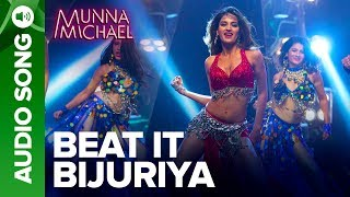 Beat It Bijuriya – Full Audio Song | Munna Michael | Tiger Shroff & N …