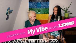 SONGSNIPPET#13 - My Vibe feat. LENNIE (Bianca Aristía Original)