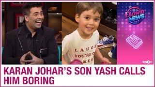Karan Johar's son Yash calls him boring for THIS reason   Bollywood News