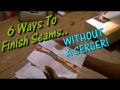 6 Ways To Finish Seams WITHOUT A Serger!
