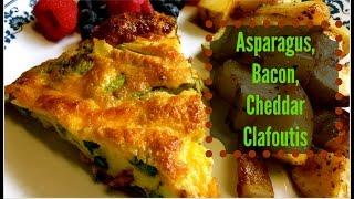 Asparagus, Bacon, Cheddar Clafoutis