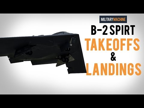 B-2 Spirit Takeoffs & Landings (Military Machine)